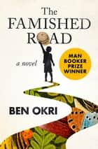 The Famished Road - A Novel ebook by Ben Okri