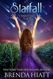 Starfall - A Starstruck Novel ebook by Brenda Hiatt
