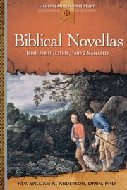 Biblical Novellas - Tobit, Judith, Esther, 1 and 2 Maccabees ebook by William A Anderson