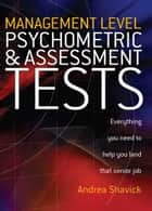 Management Level Psychometric and Assessment Tests ebook by Andrea Shavick