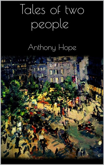 Tales of two people eBook by Anthony Hope