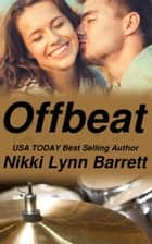 Offbeat - Love and Music in Texas, #5 ekitaplar by Nikki Lynn Barrett