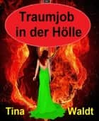 Traumjob in der Hölle ebook by Tina Waldt