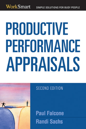 Productive Performance Appraisals eBook by Paul Falcone,Randi Sachs