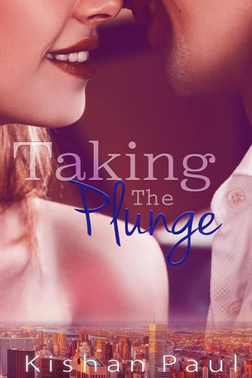 Taking The Plunge ebook by Kishan Paul
