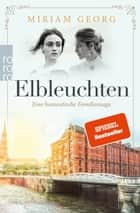 Elbleuchten eBook by Miriam Georg
