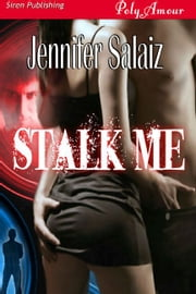 Stalk Me ebook by Jennifer Salaiz