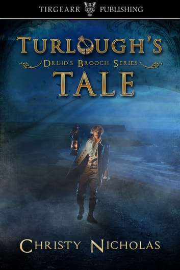Turlough's Tale (Druid's Brooch short story extra) ebook by Christy Nicholas