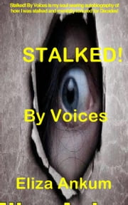 STALKED! By Voices ebook by Eliza Ankum