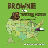 Brownie the Trucker Mouse ebook by Mildred Alice Edwards