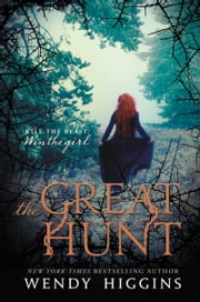 The Great Hunt ebook by Wendy Higgins