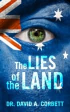The Lies of the Land ebook by David Corbett