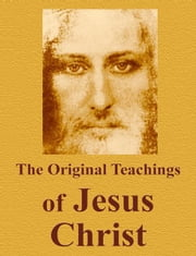 The Original Teachings of Jesus Christ ebook by Vladimir Antonov
