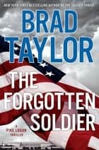 The Forgotten Soldier ebook by Brad Taylor