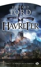 Le Héraut de la tempête - Havrefer, T1 ebook by Olivier Debernard, Richard Ford