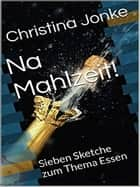 Na Mahlzeit! ebook by Christina Jonke