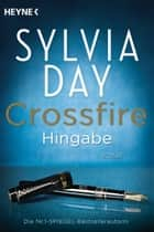Crossfire. Hingabe ebook by Sylvia Day,Nicole Hölsken,Marie Rahn