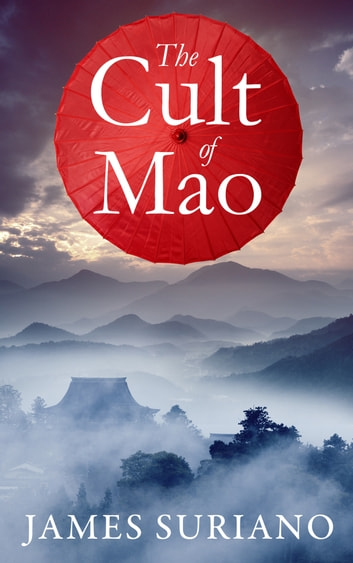 The Cult of Mao ebook by James Suriano