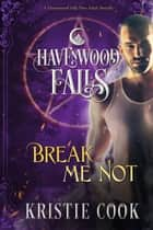 Break Me Not ebook by Kristie Cook