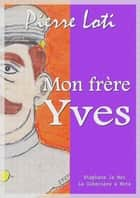 Mon frère Yves ebook by Pierre Loti