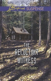 The Reluctant Witness (Mills & Boon Love Inspired Suspense) ebook by Kathleen Tailer