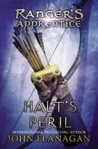 Halt's Peril - Book Nine ebook by John A. Flanagan