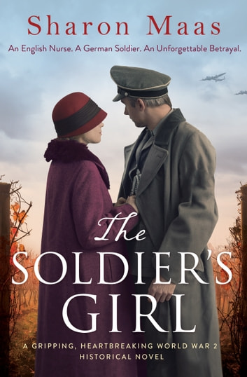 The Soldier's Girl - A gripping, heart-breaking World War 2 historical novel ebook by Sharon Maas