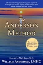 The Anderson Method ebook by William Anderson, Mark Lupo