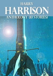 Harry Harrison Anthology (10 stories) ebook by Harry Harrison