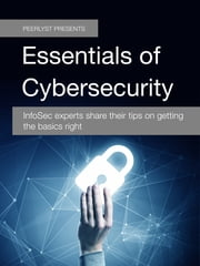 Essentials of Cybersecurity - InfoSec experts share their tips on getting the basics right ebook by Limor Elbaz,David Froud,Dean Webb,Anthony Noblett,Nicole Lamoureux,Dawid Balut,Darrell Drystek,Joe Gray,Brad Voris,Eric Klein,Puneet Mehta