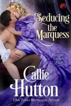 Seducing the Marquess ebook by Callie Hutton