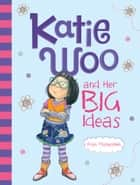 Katie Woo and Her Big Ideas ebook by Fran Manushkin,Tammie Lyon