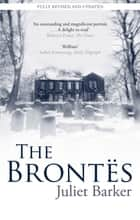 The Brontes ebook by Juliet Barker
