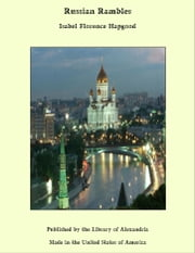 Russian Rambles ebook by Isabel Florence Hapgood