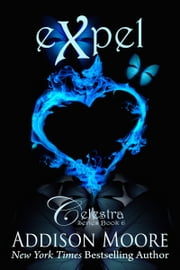 Expel (Celestra Series Book 6) ebook by Addison Moore
