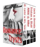 Romance Trysts (Volumes 1-4) - Romance Trysts ebook by Rosetta Bloom