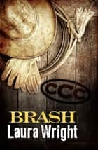 Brash ebook by Laura Wright