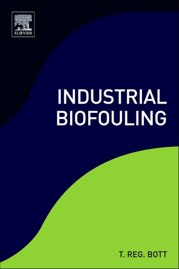Industrial Biofouling ebook by T.  Reg Bott