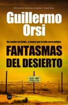 Fantasmas del desierto ebook by Guillermo Orsi