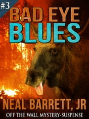 Bad Eye Blues ebook by Neal Barrett Jr.