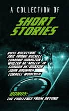 A Collection Of Short Stories ebook by Ross Rocklynne, Eric Frank Russell, Edmond Hamilton,...