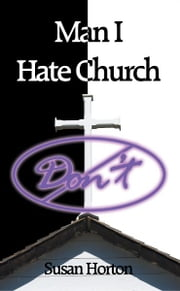 Man I Hate Church ebook by Susan Horton