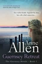 Guernsey Retreat ebook by Anne Allen