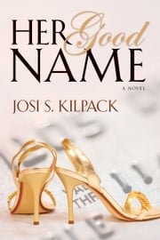 Her Good Name ebook by Josi S. Kilpack