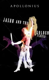 Jason and the Golden Fleece ebook by Apollonius of Rhodes