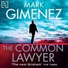 The Common Lawyer audiobook by Mark Gimenez
