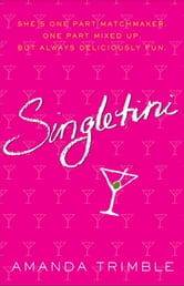Singletini - A Novel ebook by Amanda Trimble
