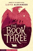 The Book of Three ebook by Lloyd Alexander