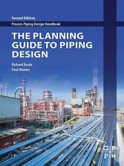 The Planning Guide to Piping Design ebook by Paul Bowers, Peter Smith, Richard Beale