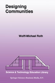 Designing Communities ebook by Wolff-Michael Roth